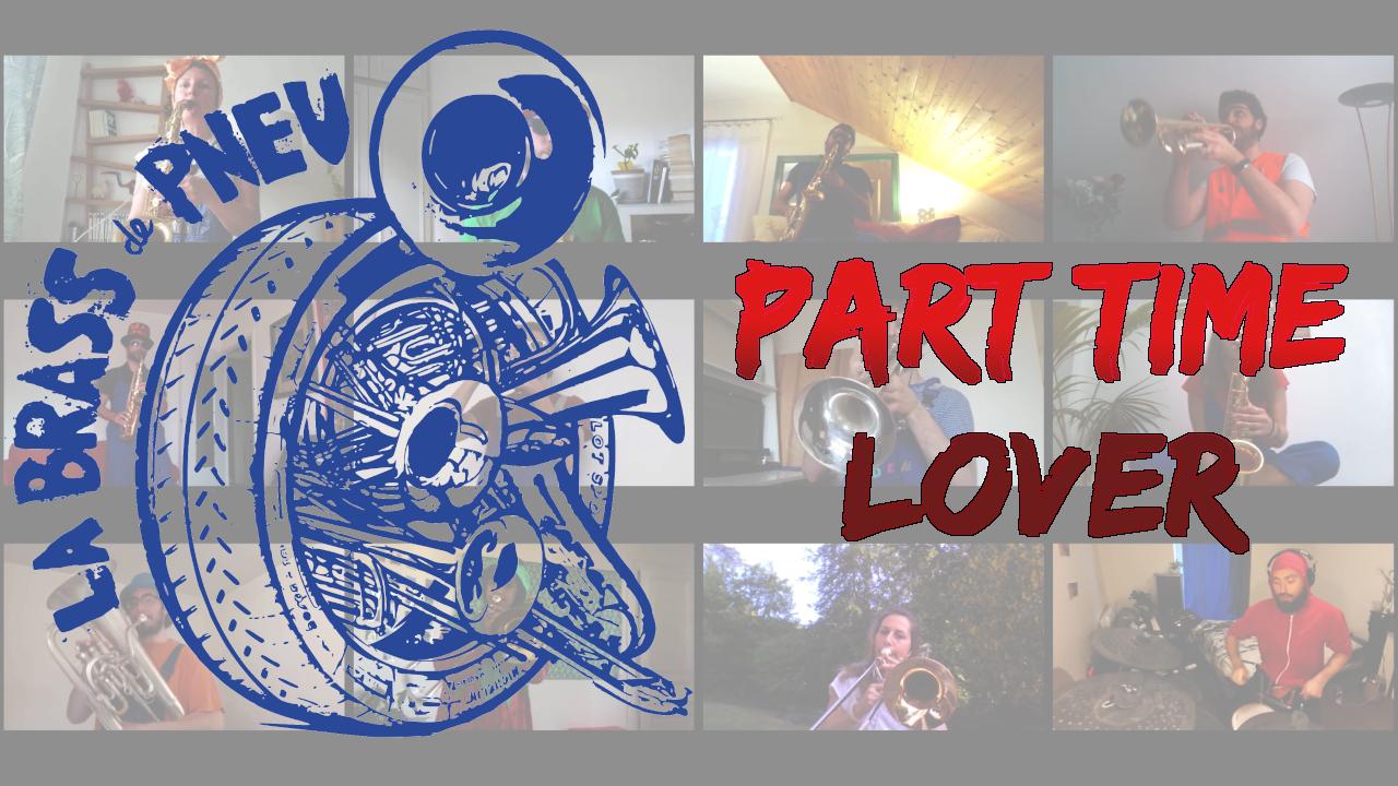 Part Time Lover - La Brass de Pneu, Fanfare Paris